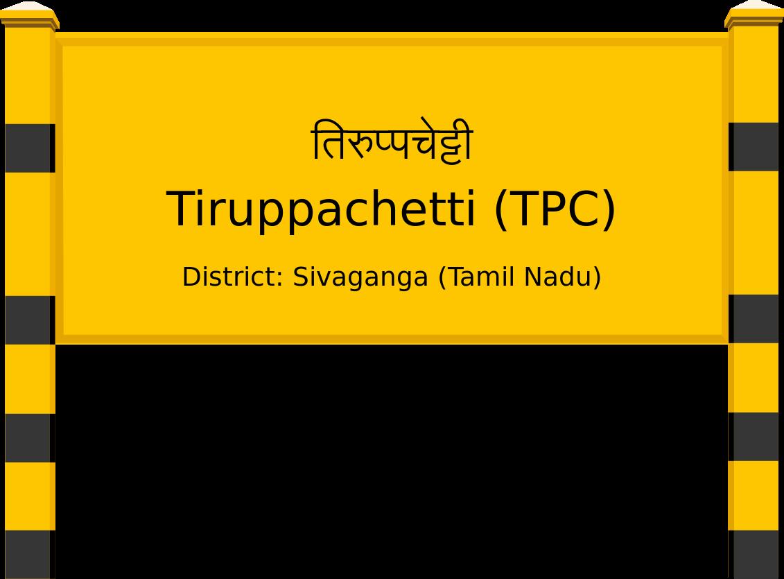 Tiruppachetti (TPC) Railway Station