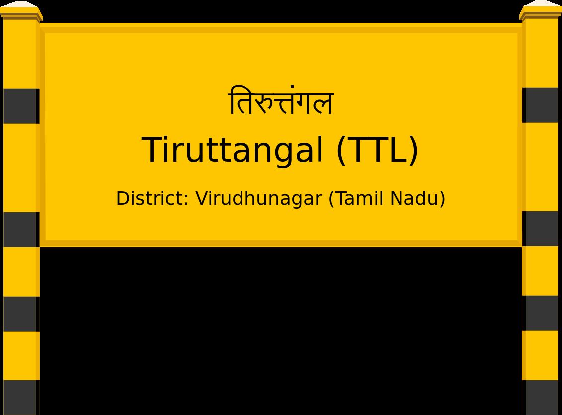 Tiruttangal (TTL) Railway Station