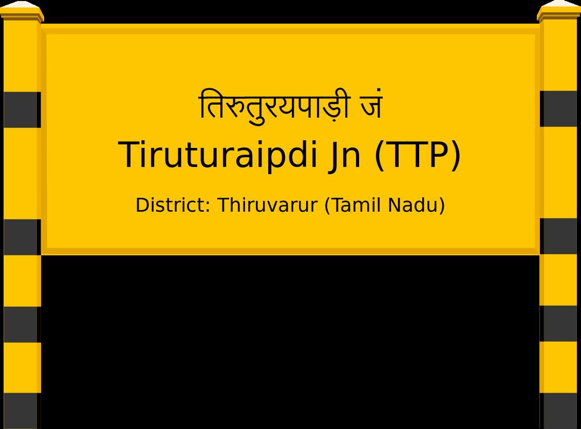 Tiruturaipdi Jn (TTP) Railway Station