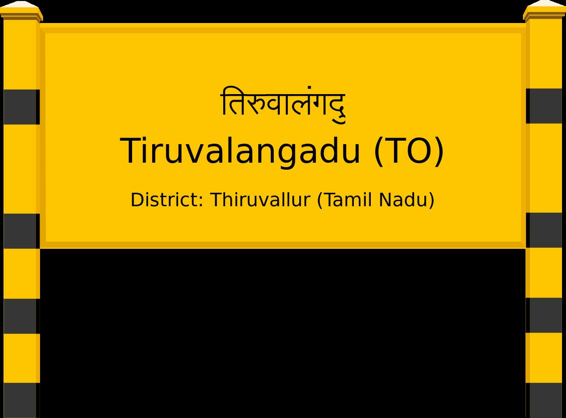 Tiruvalangadu (TO) Railway Station
