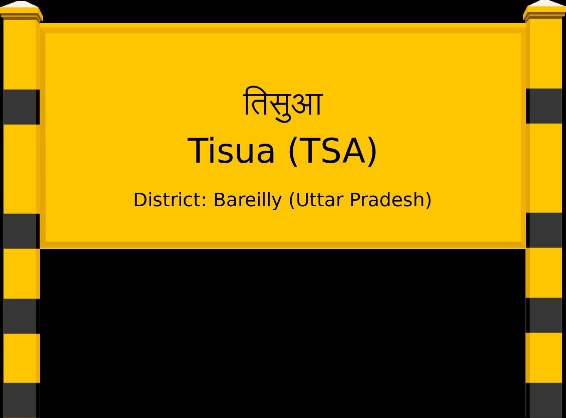 Tisua (TSA) Railway Station