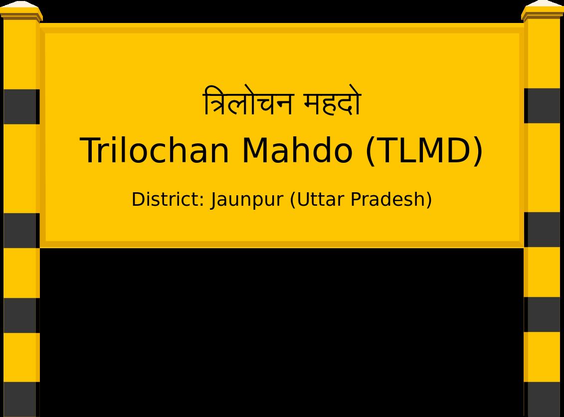 Trilochan Mahdo (TLMD) Railway Station