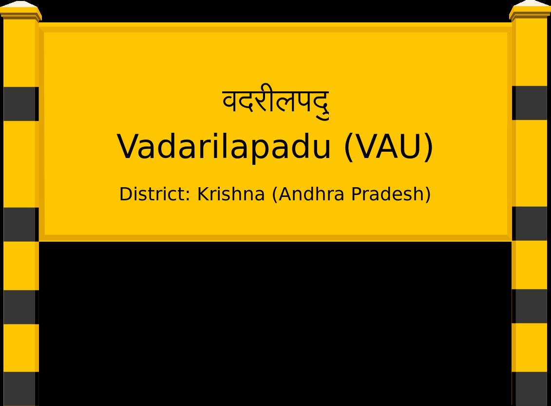 Vadarilapadu (VAU) Railway Station