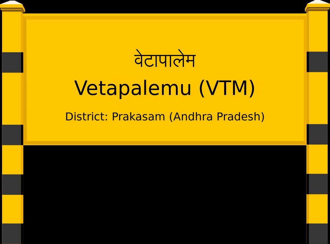 Vetapalemu (VTM) Railway Station