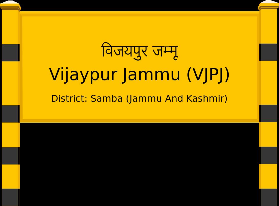Vijaypur Jammu (VJPJ) Railway Station