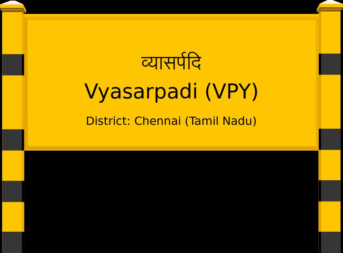 Vyasarpadi (VPY) Railway Station