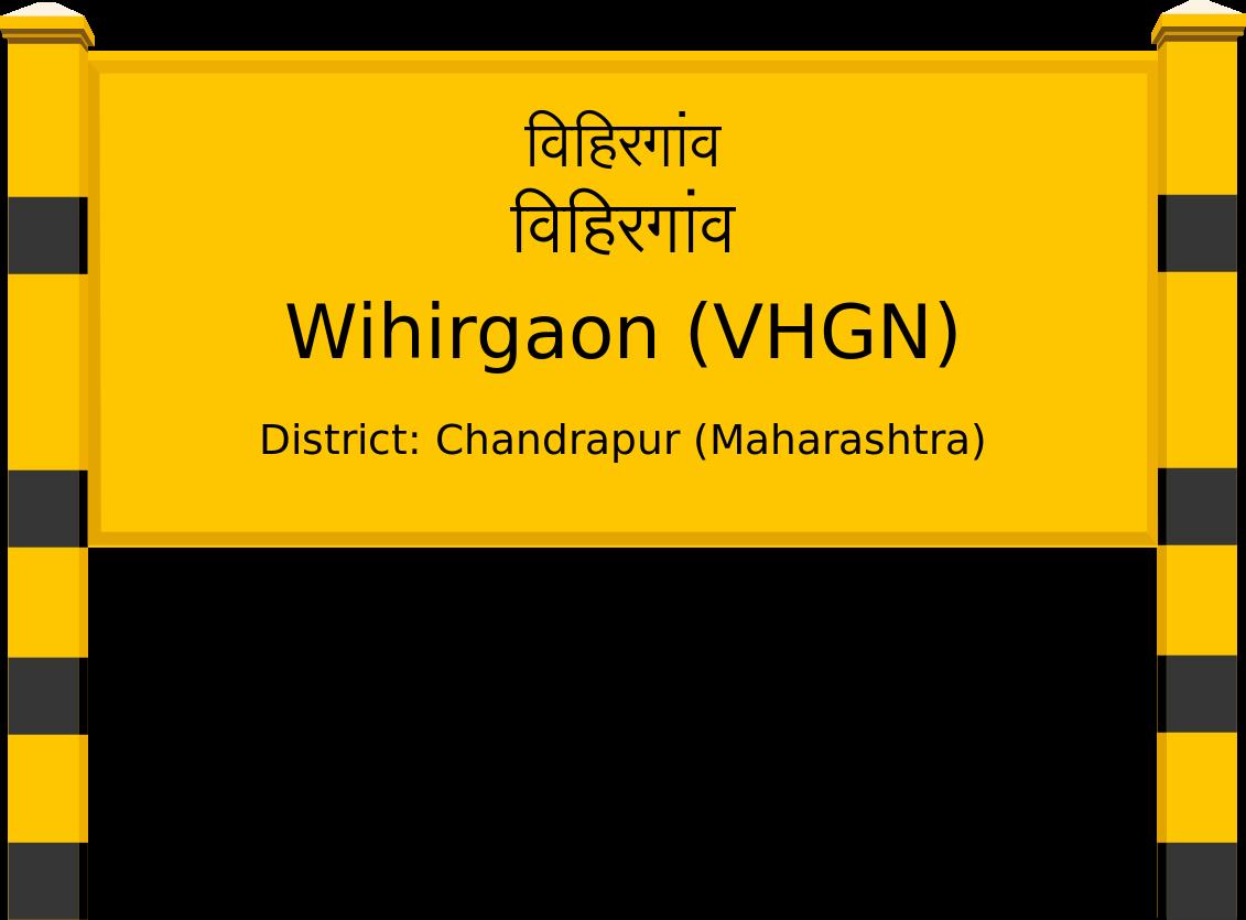 Wihirgaon (VHGN) Railway Station